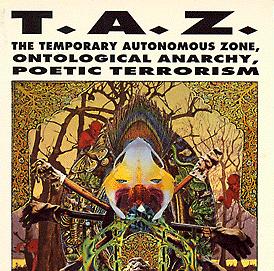 Le retour de la TAZ | KAosphOruS WebZine Chaote